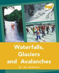 PM Gold: Waterfalls, Glaciers and Avalanches (PM Plus Non-fiction) Levels 22, 23 x 6