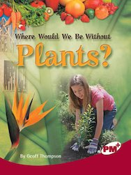 PM Ruby: Where Would we be Without Plants? (PM Plus Non-fiction) levels 27,28 x 6