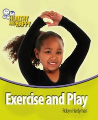 Healthy and Happy: Exercise and Play