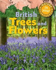 Nature in Your Neighbourhood: British Trees and Flowers