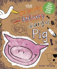 The Seriously Extraordinary Diary of Pig