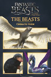 Fantastic Beasts and Where to Find Them: Cinematic Guide: The Beasts