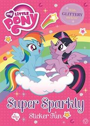 My Little Pony: Super Sparkly Sticker Fun