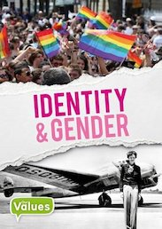 Our Values: Identity and Gender