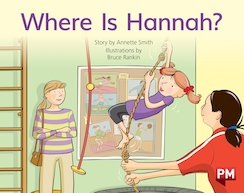 PM Red: Where is Hannah? (PM Storybooks) Level 5 x 6