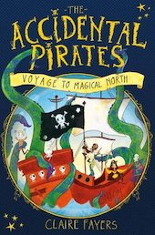 The Accidental Pirates: Voyage to Magical North