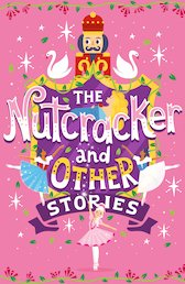 The Nutcracker and Other Stories