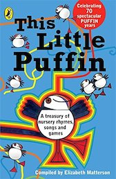This Little Puffin: A Treasury of Nursery Rhymes, Songs and Games x 6