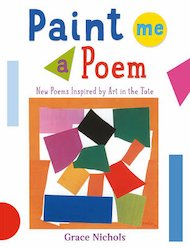 Paint Me a Poem: New Poems Inspired by Art in the Tate x 6