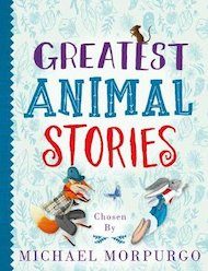 Greatest Animal Stories Chosen by Michael Morpurgo x 6
