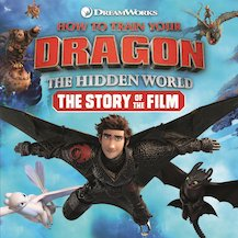 How to Train Your Dragon: The Hidden World - Story of the Film