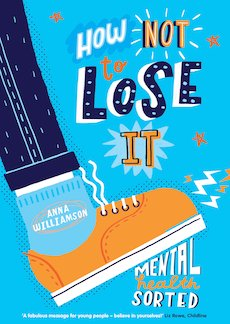 How Not to Lose It: Mental Health - Sorted.