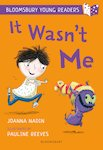 Bloomsbury Young Readers: It Wasn't Me