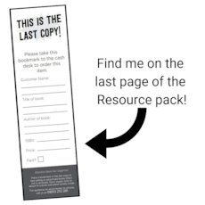Last copy bookmarks: Find me on the last page of the Resource Pack!