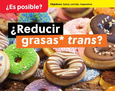 ¿Reducir grasas trans?