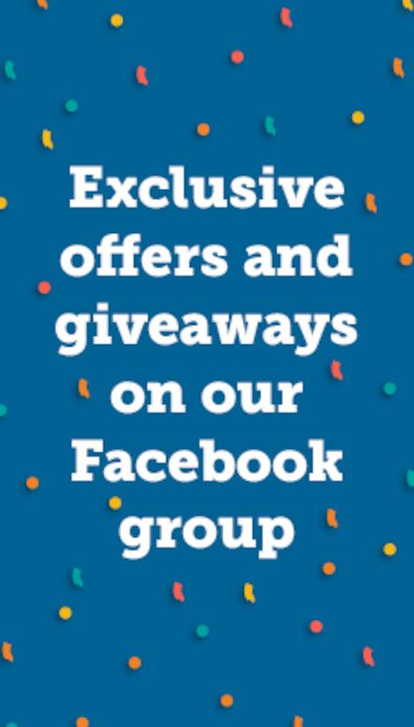 Join our Facebook group for offers and giveaways
