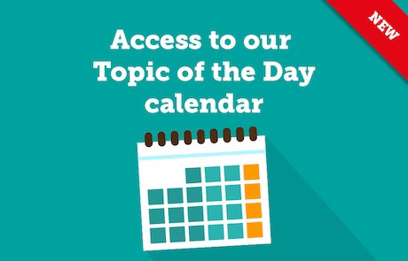 Resource Bank members can access our fully interactive Topic of the Day calendar