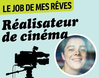 Le job de mes rêves : réalisateur de cinéma