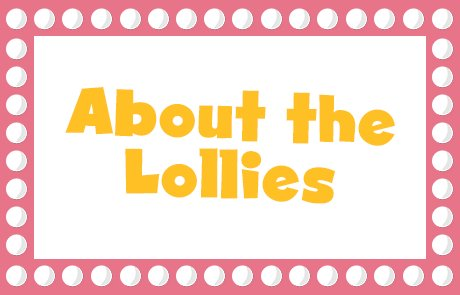 About the Lollies