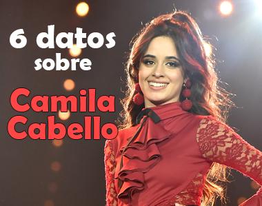 6 datos sobre Camila Cabello