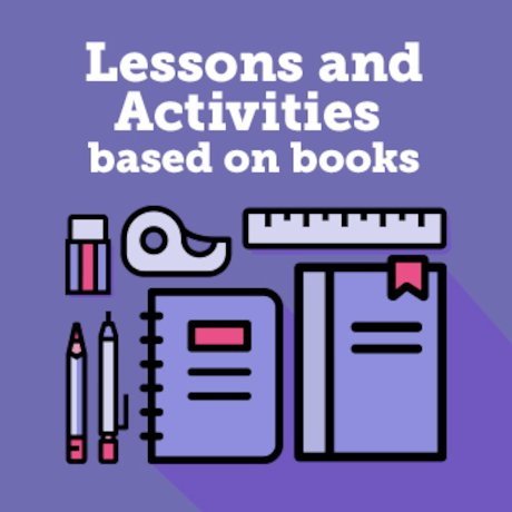 Lessons and Activities based on the books