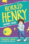 Horrid Henry and the Secret Club