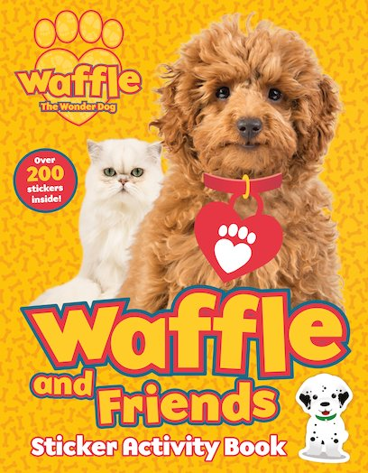 Waffle the Wonder Dog: Waffle and Friends! Sticker Activity