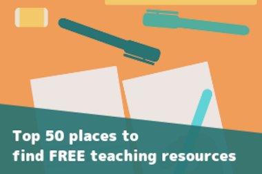 Top 50 places to find FREE teaching resources