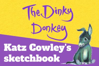 The Dinky Donkey illustrator Katz Cowley's sketchbook