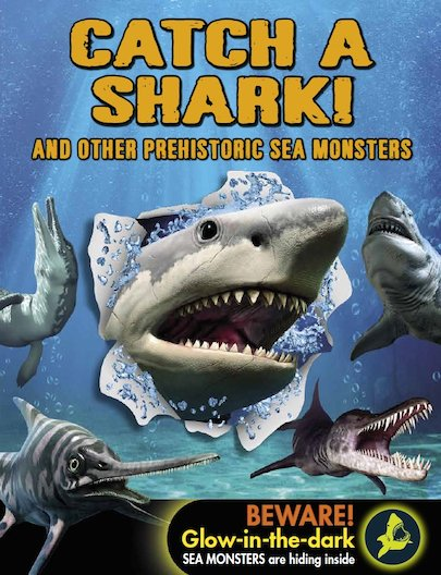 Catch A Shark And Other Prehistoric Sea Monsters Scholastic Shop