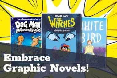 Embrace Graphic Novels!